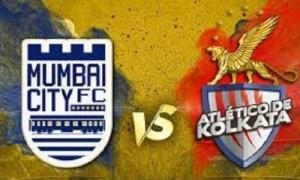 आईएसएल में फाइनल के लिए मुंबई और कोलकाता में जंग आज